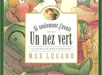 Si seulement j'avais un nez vert — Lucado & Martinez — Recension