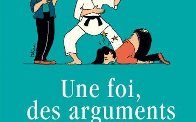 Une foi, des arguments. Apologétique pour tous – Recension